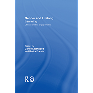Gender and Lifelong Learning: Critical Feminist Engagements