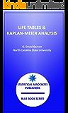 Life Tables and Kaplan-Meier Analysis: Nonparametric Survival Analysis (Statistical Associates Blue Book Series 35) (English Edition)