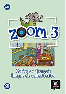 Zoom: Cahier De Francais + CD (for French Speaking Children - Fls) 3
