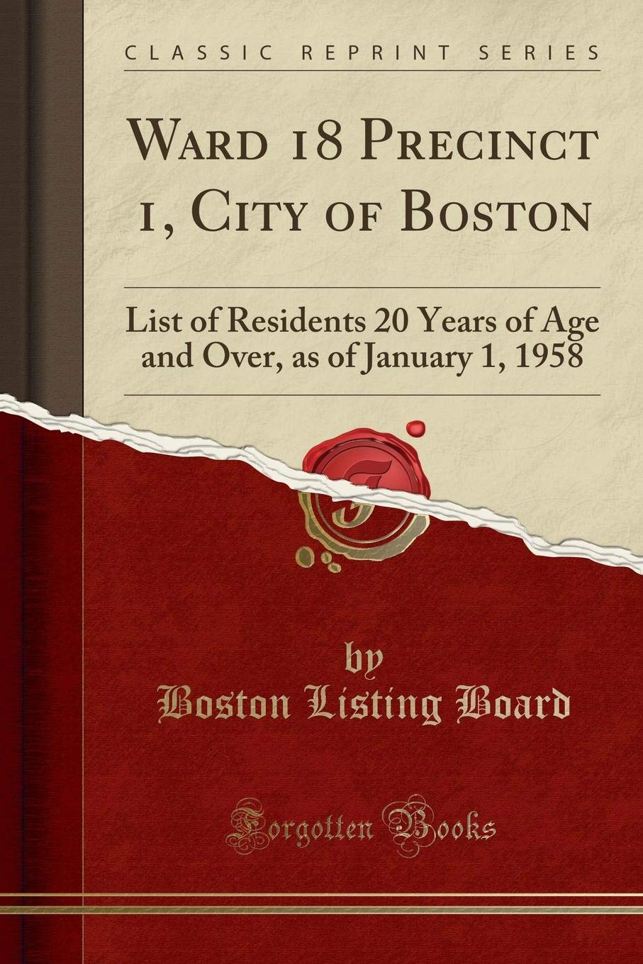 Ward 18 Precinct 1, City of Boston: List of Residents 20 Years of Age and Over, as of January 1, 1958 (Classic Reprint) ebook