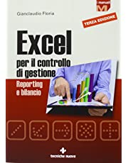 Excel per il controllo di gestione. Reporting e bilancio
