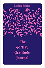 The 90 Day Gratitude Journal Kindle Edition