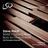 Steve Reich: Sextet, Clapping Music, Music For Pieces Of Wood