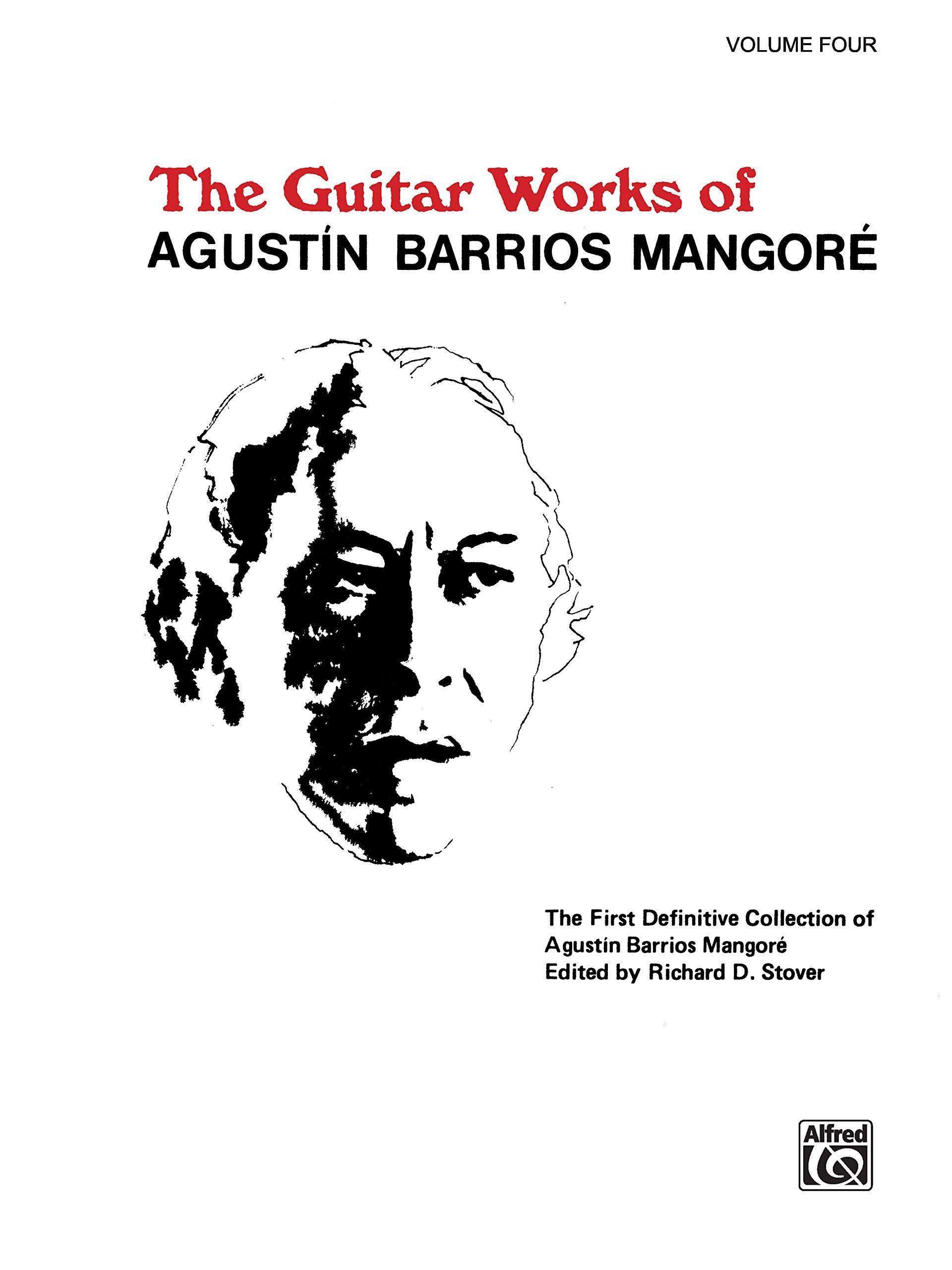 Guitar Works of Agust N Barrios Mangor , Vol 4 Guitar Works of ...