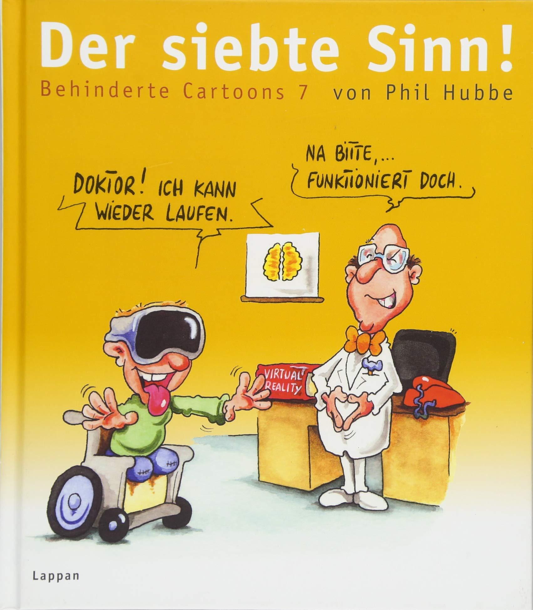 Der siebte Sinn: Behinderte Cartoons 7 Gebundenes Buch – 25. Juli 2018 Phil Hubbe Lappan 3830335105 HUMOR / General