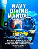 The Navy Diving Manual - Revision 7 - Book 2: Full-Size Edition, Remastered Images, Book 2 of 2: Mixed Gas Surface Supplied, Closed & Semiclosed ... & Recompression (Carlile Military Library)