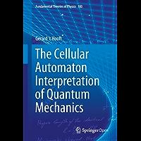 The Cellular Automaton Interpretation of Quantum Mechanics (Fundamental Theories of Physics Book 185) (English Edition)