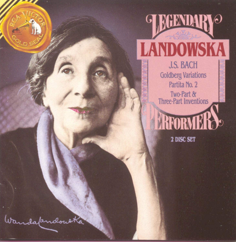 Legendary Performers: Wanda Landowska -  Bach: Goldberg Variations / Partita No. 2 / Inventions by RCA Victor Gold Seal / BMG Classics