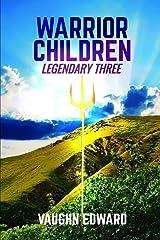 Warrior Children: Legendary Three Paperback