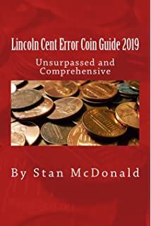 Lincoln Cent Error Coin Guide 2018: Unsurpassed in number of error