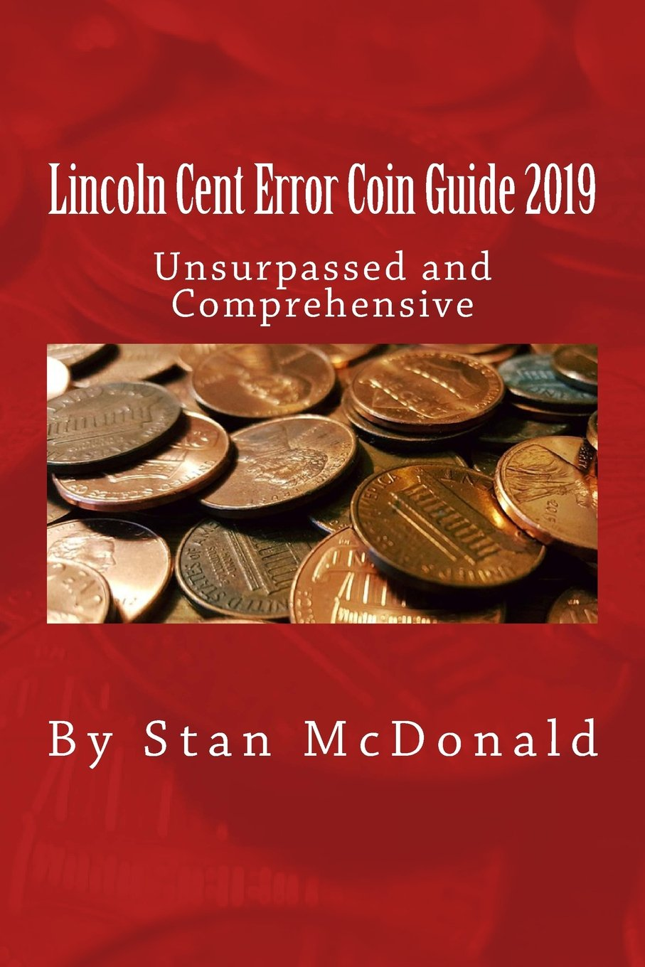 Lincoln Cent Error Coin Guide 2019: Stan McDonald