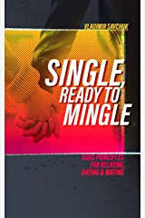 Single and Ready to Mingle: Gods principles for relating, dating & mating Paperback