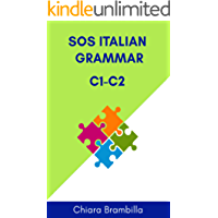 Sos Italian Grammar C1-C2: A simplified advanced Italian grammar