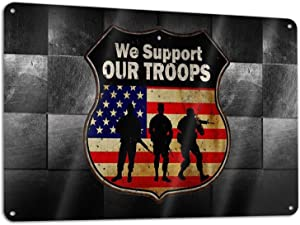 We Support Our Troops American Flag Metal Tin Sign Wall Decor Cave for Home Kitchen Bar Room Garage Rustic Vintage Retro Poster Plaque 12