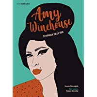 Amy Winehouse: Stronger than her (Vidas Ilustradas)