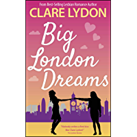 Big London Dreams (London Romance Series Book 8)