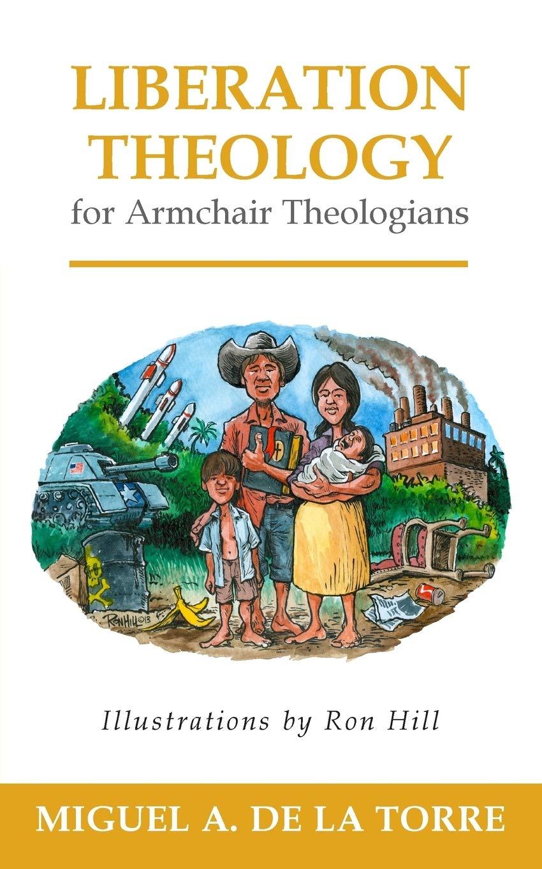 Liberation Theology for Armchair Theologians: Amazon.es: De ...