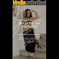 Do Oito ao Infinito: Estudos sobre a dança do ventre. Com sugestões de exercícios. (Transcoreo Livro 1)