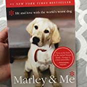 Marley Me Life And Love With The Worlds Worst Dog John Grogan