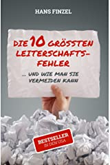 Die 10 größten Leiterschaftsfehler: ... und wie man sie vermeiden kann (German Edition) Kindle Edition