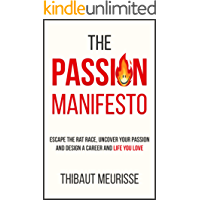 The Passion Manifesto: Escape the Rat Race,  Uncover Your Passion and Design a Career and Life You Love (English Edition)