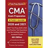 CMA Exam Preparation Study Guide 2020 and 2021: CMA Test Prep 2020-2021 and Practice Test Questions for the Certified Medical