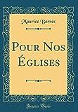 Pour Nos Églises (Classic Reprint)