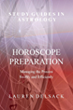 Study Guides in Astrology: Horoscope Preparation - Managing the Process Swiftly and Efficiently