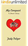 My Conquest: A short story