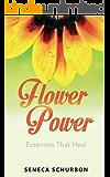 Flower Power: Essences That Heal