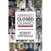 Abrindo Closed Guard: A História por trás do Documentário (Portuguese Edition)