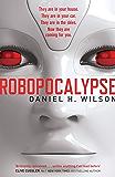 Robopocalypse (Robopocalypse series Book 1)
