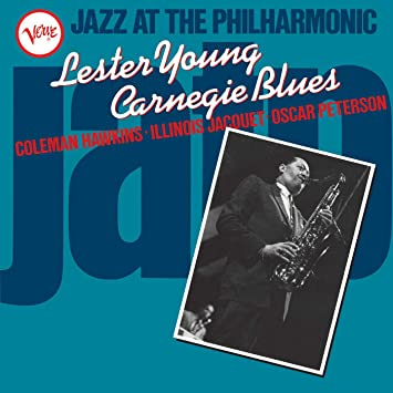 Jazz At The Philharmonic: Lester Young Carnegie Blues : Lester Young, Lester Young: Amazon.es: Música