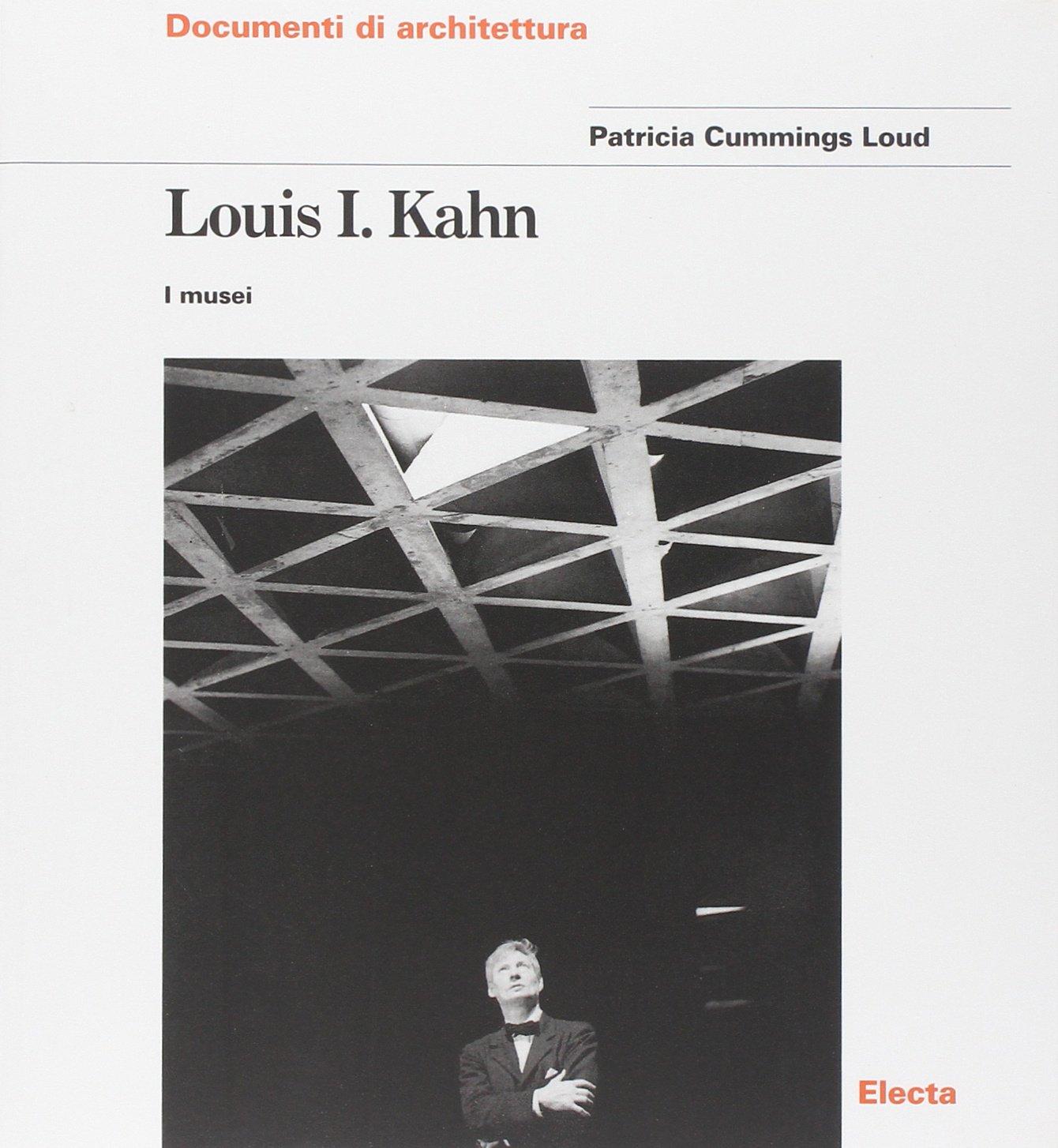 Louis I. Kahn. I musei. Ediz. illustrata Copertina flessibile – 1 gen 1997 Patricia Cummings Loud Mondadori Electa 8843535722 ARCHITETTURA