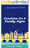 Sunshine On A Deadly Night: A Cosy Mystery (Charlie Green Mystery Book 1)