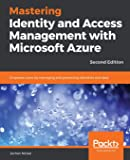 Mastering Identity and Access Management with Microsoft Azure -Second Edition