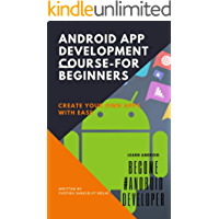 Android App Development Course-for beginners: create your own apps (English Edition)