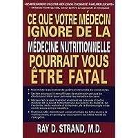 Ce que votre médecin ignore de la médecine nutritionnelle pourrait vous être fatal