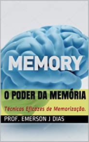 O Poder da Memória: Técnicas Eficazes de Memorização.