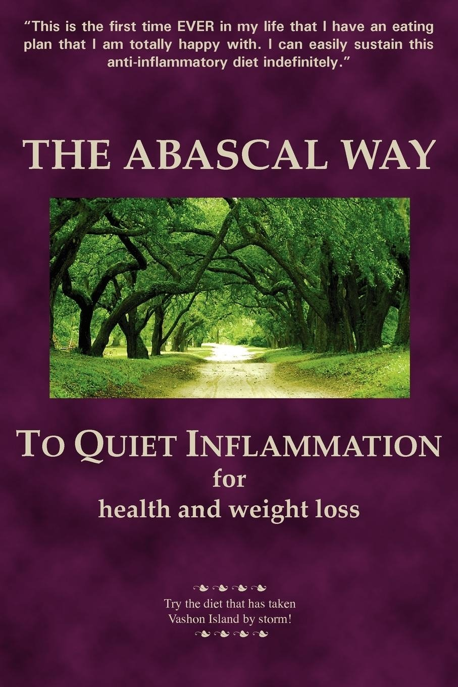 The Abascal Way: To Quiet Inflammation for Health and Weight Loss by Brand: Tigana Press