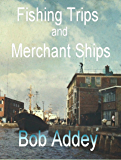 Fishing Trips and Merchant Ships: Good Life Merchant Navy, Sunday Dinner Every Day.