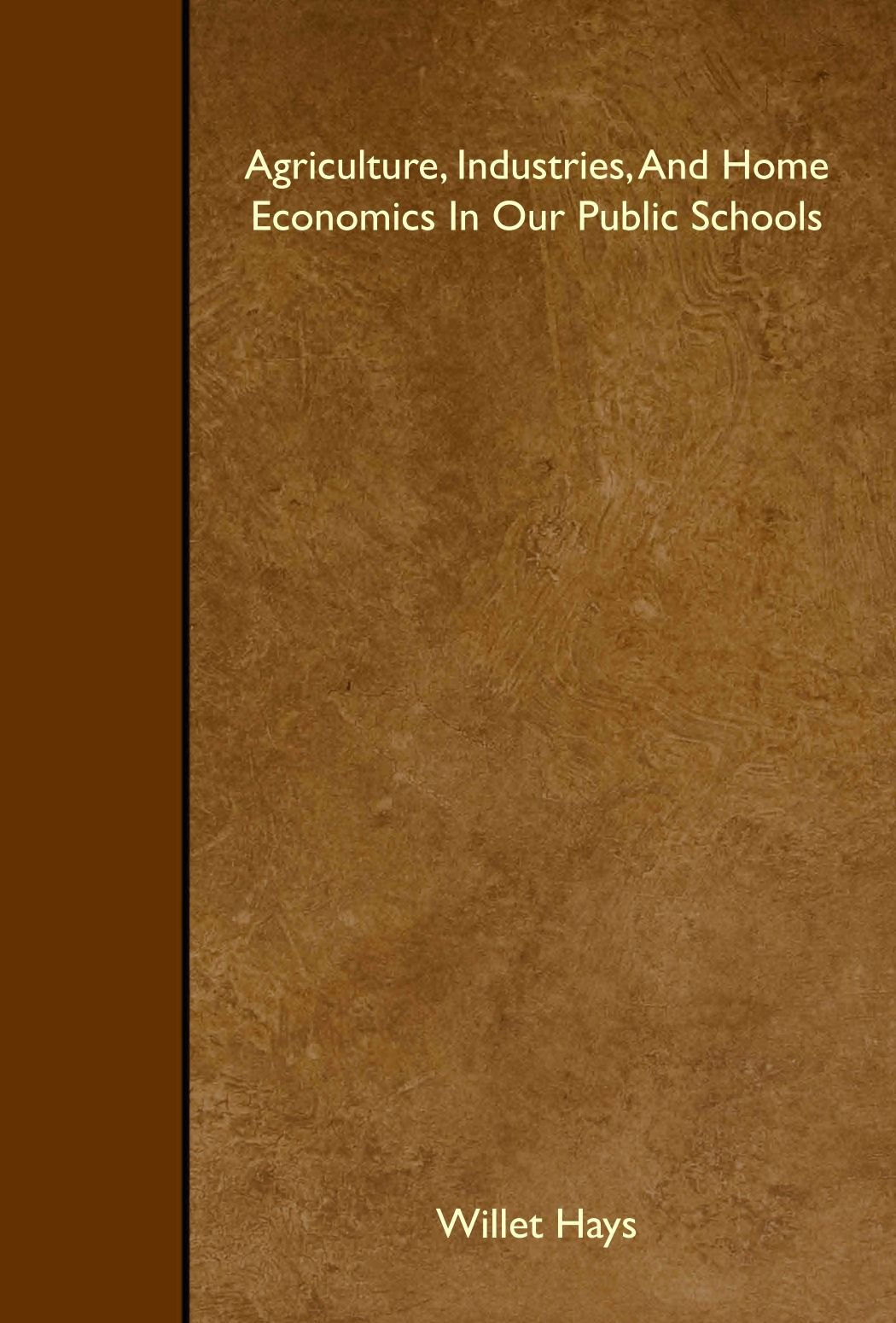 Agriculture, Industries, And Home Economics In Our Public Schools pdf