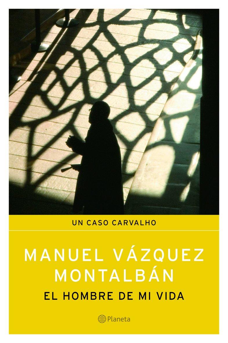 El hombre de mi vida: Amazon.es: Vázquez Montalbán, Manuel: Libros