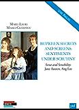 Between Secrets and Screens: Sentiments under Scrutiny: Sense and Sensibility: Jane Austen, Ang Lee