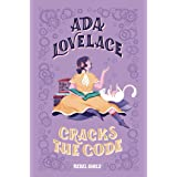 Ada Lovelace Cracks the Code (A Good Night Stories for Rebel Girls Chapter Book)