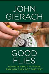 Good Flies: Favorite Trout Patterns and How They Got That Way Kindle Edition