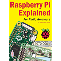 Raspberry Pi Explained: for Radio Amateurs (English Edition)