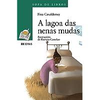 A lagoa das nenas mudas (Infantil E Xuvenil - Sopa De Libros - De 10 Anos En Diante)