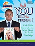 WOULD YOU HIRE THIS PERSON?: A Look at Getting