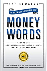 MoneyWords: Easy-to-Use Copywriting & Marketing Secrets That Sell Anything to Anyone Paperback